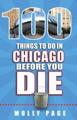 Image for 100 Things to Do in Chicago Before You Die (2016)