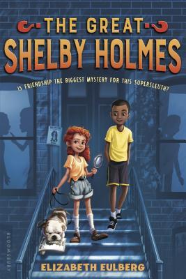 The Great Shelby Holmes: Girl Detective, Elizabeth Eulberg