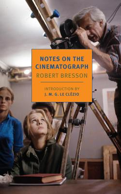Image for Notes on the Cinematograph (New York Review Books Classics)