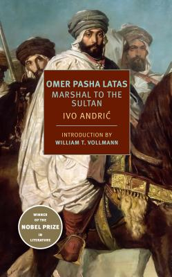 Image for Omer Pasha Latas: Marshal to the Sultan
