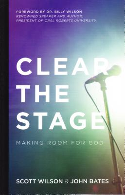 Image for Clear the Stage:Making Room for God