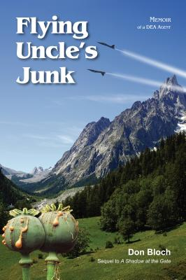 Image for Flying Uncle's Junk: Hauling Drugs for Uncle Sam