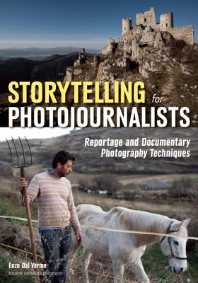 Image for STORYTELLING FOR PHOTOJOURNALISTS REPORTAGE AND DOCUMENTARY PHOTOGRAPHY TECHNIQUES