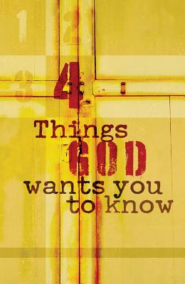 Image for Four Things God Wants You to Know (Pack of 25) (Proclaiming the Gospel)