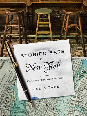 Image for Storied Bars of New York: Where Literary Luminaries Go to Drink