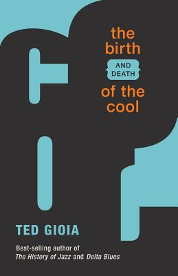 Image for The Birth (and Death) of the Cool