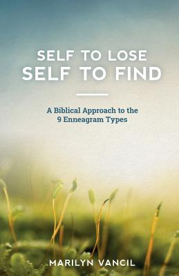 Image for Self to Lose - Self to Find: A Biblical Approach to the 9 Enneagram Types