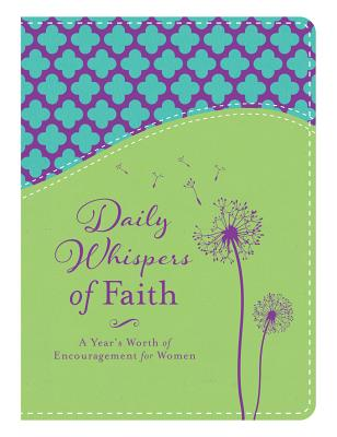 Image for Daily Whispers of Faith: A Year's Worth of Encouragement for Women
