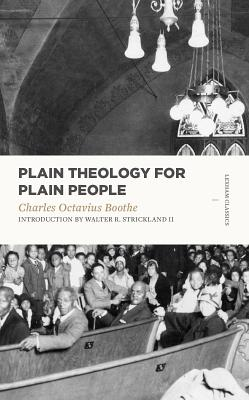 Plain Theology for Plain People (Lexham Classics), Charles Octavius Boothe