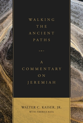 Image for Walking the Ancient Paths: A Commentary on Jeremiah