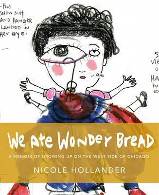 Image for WE ATE WONDER BREAD: A MEMOIR OF GROWING UP ON THE WEST SIDE OF CHICAGO INTRODUCTION BY ALISON BECHDEL