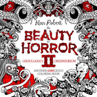 Image for The Beauty of Horror 2: Ghouliana's Creepatorium Coloring Book (Beauty of Horror #2)