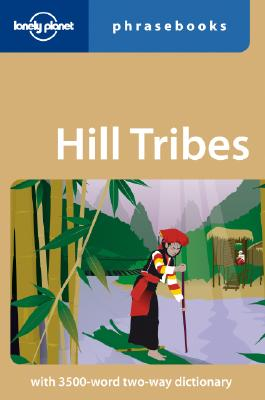 Hill Tribes: Lonely Planet Phrasebook, David Bradley; Lonely Planet Phrasebooks
