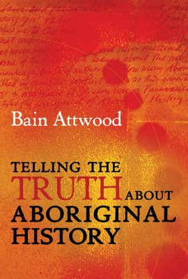 Image for Telling the Truth About Aboriginal History