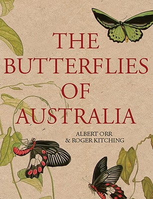 The Butterflies of Australia, Albert Orr and Roger Kitching
