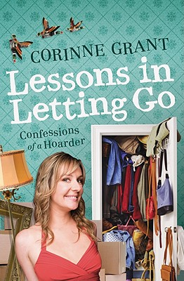 Image for Lessons in Letting Go: Confessions of a Hoarder