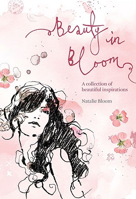 Beauty in Bloom : a collection of Beautiful Inspirations, Bloom, Natalie