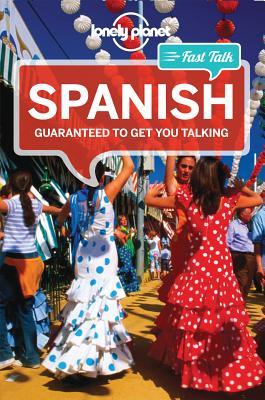 Lonely Planet Fast Talk Spanish (Phrasebook), Lonely Planet; Lopez, Marta; Hernandez Montero, Cristina