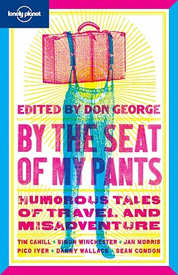 Image for Lonely Planet By the Seat of My Pants (Anthology)