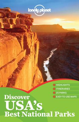 Lonely Planet Discover USA's Best National Parks (Travel Guide), Lonely Planet; Palmerlee, Danny; Bendure, Glenda; Friary, Ned; Karlin, Adam; Matchar, Emily; Sainsbury, Brendan
