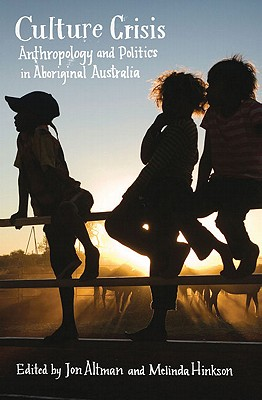Image for Culture Crisis: Anthropology and Politics in Aboriginal Australia