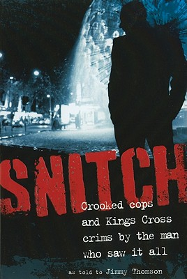 Image for Snitch: Crooked Cops and Kings Cross Crims by the Man Who Saw It All
