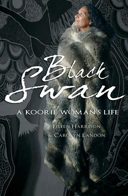 Image for Black Swan: A Koorie Woman's Life