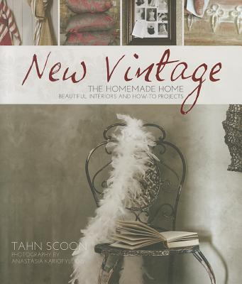 Image for New Vintage: The Homemade Home. Beautiful interiors and how to projects