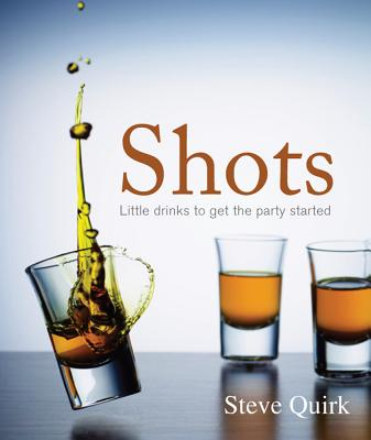 Image for Shots : Little drinks to get the party Started