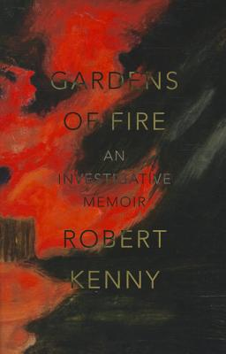 Image for Gardens of Fire: An investigative memoir