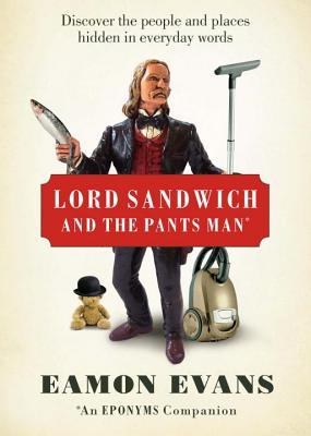 Lord Sandwich and the Pants Man, Evans, Eamon