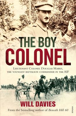 Image for The Boy Colonel: Lieutenant Colonel Douglas Marks, the Youngest Battalion Commander in the AIF