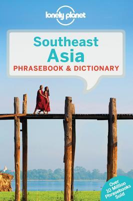 Lonely Planet Southeast Asia Phrasebook & Dictionary, Lonely Planet; Tun, San San Hnin; Evans, Bruce; Handicott, Ben; Roberts, Jason; Saykao, Natrudy