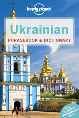 Lonely Planet Ukrainian Phrasebook & Dictionary, Lonely Planet; Pavlyshyn, Marko