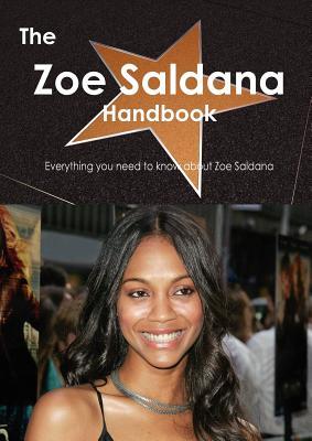 The Zoe Saldana Handbook - Everything you need to know about Zoe Saldana