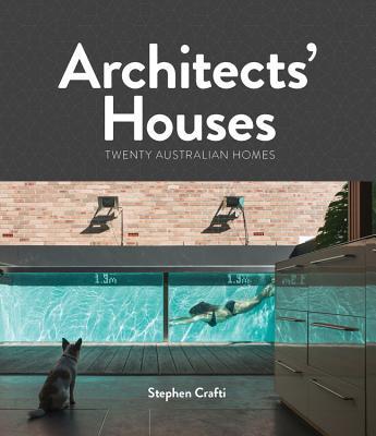 Image for Architects' Houses: Twenty Australian Homes