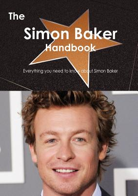 Image for The Simon Baker Handbook - Everything You Need to Know about Simon Baker