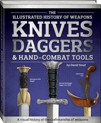 Image for Knives, Daggers & Hand-Combat Tools (Illustrated History of Weapons)