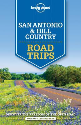 Lonely Planet San Antonio, Austin & Texas Backcountry Road Trips (Travel Guide), Lonely Planet; Balfour, Amy C; Dunford, Lisa; Krause, Mariella; St Louis, Regis; Ver Berkmoes, Ryan