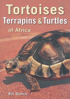 Tortoises, Terrapins, & Turtles of Africa, Branch, B.