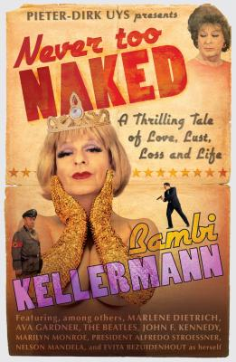 Image for NEVER TOO NAKED : A THRILLING TALE OF LO