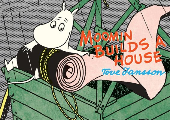Moomin Builds a House, Jansson, Tove