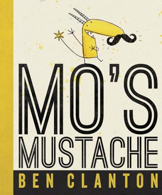 Mo's Mustache, Ben Clanton  (Author)