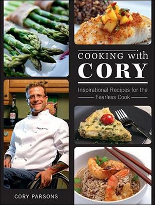 Image for Cooking With Cory: Inspirational Recipes for the Fearless Cook