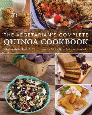 The Vegetarian's Complete Quinoa Cookbook: From the Ontario Home Economics Association