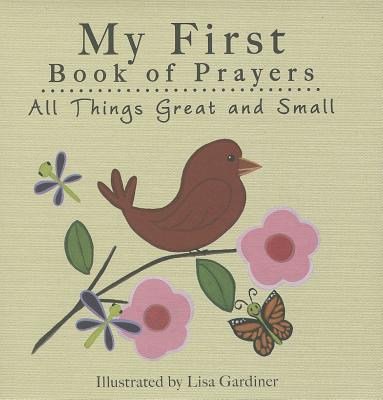 Image for All Things Great and Small (My First Book of Prayers)