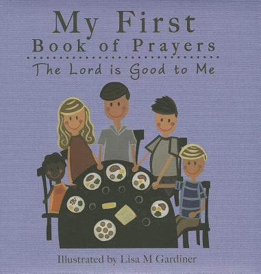 Image for The Lord Is Good to Me (My First Book of Prayers)