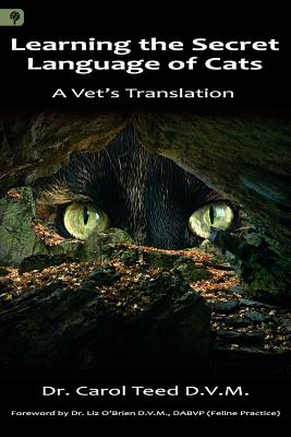 Image for Learning the Secret Language of Cats: A Vet's Translation