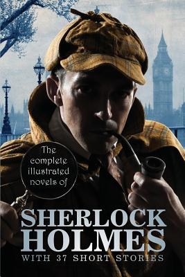 Image for The Complete Illustrated Novels of Sherlock Holmes: With 37 Short Stories