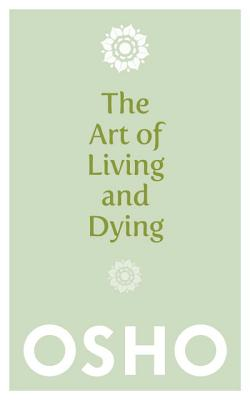 The Art of Living and Dying, Osho